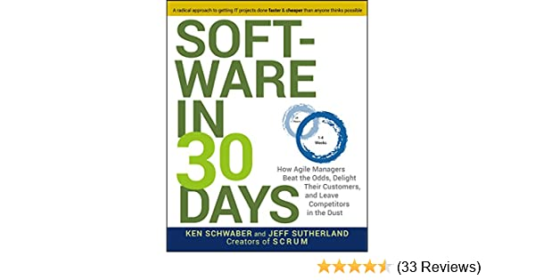 Software in 30 days how agile managers beat the odds delight their software in 30 days how agile managers beat the odds delight their customers and leave competitors in the dust 1 ken schwaber jeff sutherland ebook fandeluxe Images