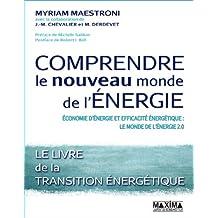 Comprendre le nouveau monde de l'énergie: Le livre de la transition énergétique