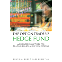 Option Trader's Hedge Fund, The: A Business Framework for Trading Equity and Index Options (English Edition)