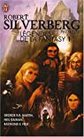 Légendes de la Fantasy, Tome 1 : Six récits inédits par les maîtres de la Fantasy moderne par Robert Silverberg