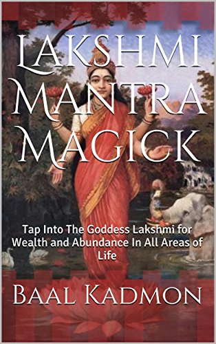 lakshmi-mantra-magick-tap-into-the-goddess-lakshmi-for-wealth-and-abundance-in-all-areas-of-life