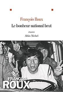 Le bonheur national brut, Roux, François