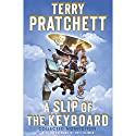 A Slip of the Keyboard: Collected Nonfiction Audiobook by Terry Pratchett, Neil Gaiman (foreword) Narrated by Michael Fenton Stevens