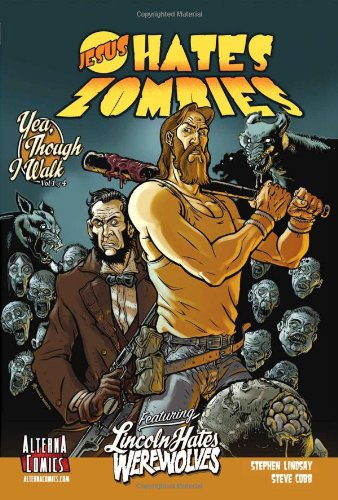 Jesus Hates Zombies/Lincoln Hates Werewolves Volume 1