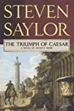 img - for The Triumph of Caesar: A Novel of Ancient Rome (Novels of Ancient Rome) book / textbook / text book