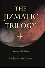 The Jizmatic Trilogy +: (annotated edition) Kindle Edition