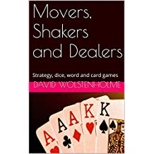 Movers, Shakers and Dealers: Strategy, dice, word and card games