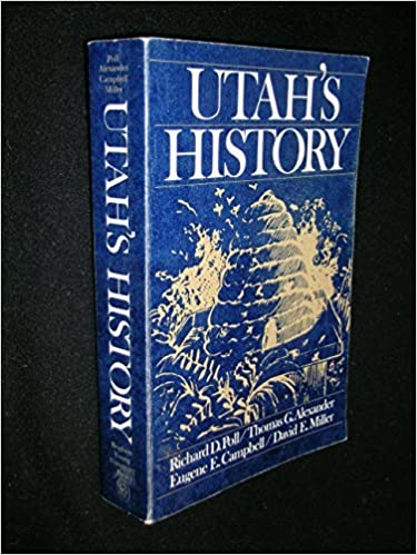 Utah's History, Eugene E. Campbell, David E. Miller, Thomas G. Alexander, Richard D. Poll (Editor)