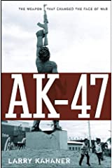 AK-47: The Weapon that Changed the Face of War Kindle Edition