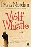 Wolf Whistle, Lewis Nordan, 1565121104