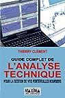 Guide complet de l'analyse technique pour la gestion de vos portefeuilles boursiers 2011-2012 par Thierry Clément