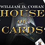 House of Cards: A Tale of Hubris and Wretched Excess on Wall Street | William Cohan