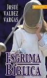Esgrima Bíblica, Josué Valdez Vargas, 0829704450