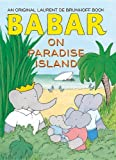 Babar on Paradise Island, Laurent de Brunhoff, 1419710389