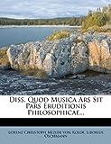 Diss Quod Musica Ars Sit Pars Eruditionis Philosophicae, Liborius Oschmann, 1276065876