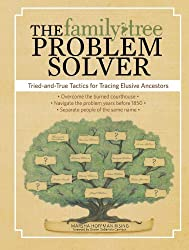 The Family Tree Problem Solver: Tried-and-True Tactics for Tracing Elusive Ancestors by Marsha Hoffman Rising (2011-04-19)