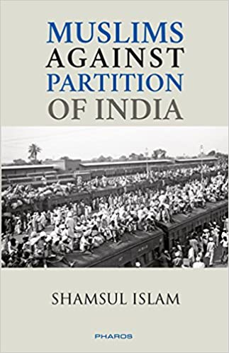 Buy Muslims Against Partition of India - Revisiting the