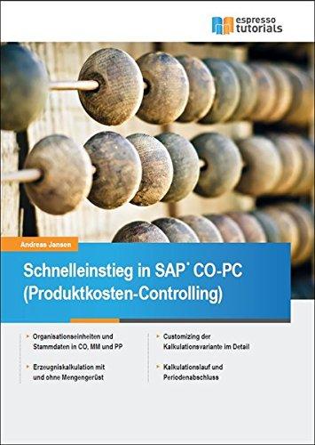 Schnelleinstieg in SAP CO-PC (Produktkosten-Controlling) Taschenbuch – 1. Januar 2016 Andreas Jansen Espresso Tutorials 3945170516 Anwendungs-Software