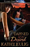 Damned and Desired, Kathy Kulig, 1419961853