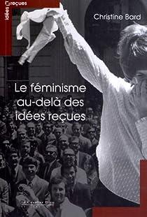 Le féminisme au-delà des idées reçues par Bard