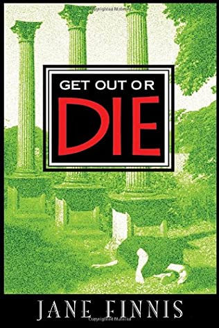 book cover of Get Out Or Die