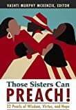 Those Sisters Can Preach!, Vashti M. McKenzie, 0829819843