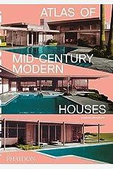 Atlas of Mid-Century Modern Houses Hardcover