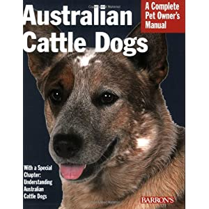 Australian Cattle Dogs (Complete Pet Owner's Manual) 3