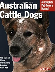 Australian Cattle Dogs (Pet Owners Manual)