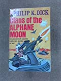 Clans of the Alphane Moon, Philip K. Dick, 0312940513