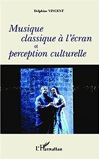 Musique classique à l'écran et perception culturelle par Delphine Vincent