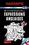 Harrap's Dictionnaire des expressions anglaises par Harrap's