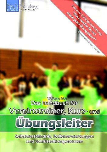 Das Handbuch für Vereinstrainer, Kurs- und Übungsleiter