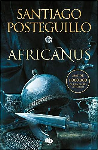 Africanus (Trilogía Africanus 1) de Santiago Posteguillo