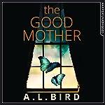 The Good Mother | A. L. Bird
