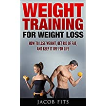 WEIGHT TRAINING: How to lose weight, get rid of fat, and keep it off for life. (Weight training, fitness, health, strength training, Weight training workouts, Weight loss tips,)