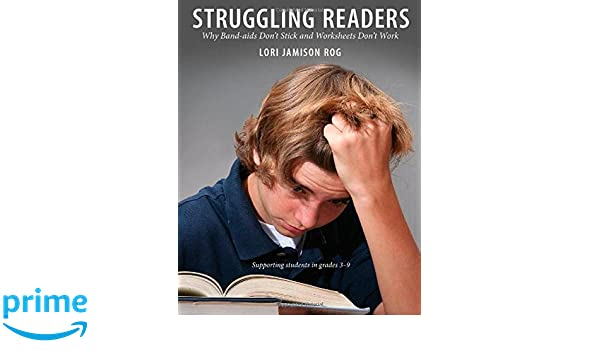 Struggling Readers: Why Band-Aids Don't Stick and Worksheets Don't ...