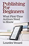 Publishing For Beginners: What First-Time Authors Need to Know