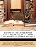 Report of the United States Board Appointed to Test Iron, Steel and Other Metals, Lester Anthony Beardslee and Andrew Alexander Blair, 1148447547