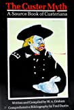 The Custer Myth, W. A. Graham, 080327016X