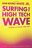 Surfing the High Tech Wave, Roger Bourke White, 1452023034