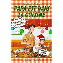 PAPA EST DANS LA CUISINE - Volume 2: 50 recettes d'hiver simples et généreuses (French Edition)
