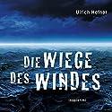 Die Wiege des Windes. Inselkrimi Hörbuch von Ulrich Hefner Gesprochen von: Jürgen Holdorf