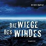 Die Wiege des Windes. Inselkrimi | Ulrich Hefner