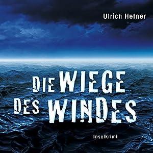 Die Wiege des Windes. Inselkrimi Hörbuch