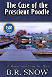 The Case of the Prescient Poodle (The Thousand Islands Doggy Inn Mysteries) (Volume 16)