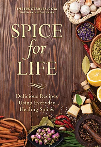 Spice for Life: Delicious Recipes Using Everyday Healing -