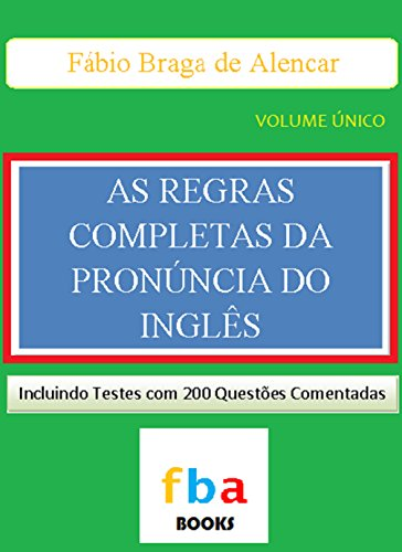 as-regras-completas-da-pronuncia-do-ingles-inclui-testes-com-200-questoes-resolvidas-portuguese-edit