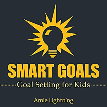 Amazon.com: SMART Goals: Goal Setting for Kids and Teens: How to ...