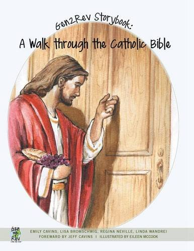 Gen2Rev Storybook: A Walk Through the Catholic Bible